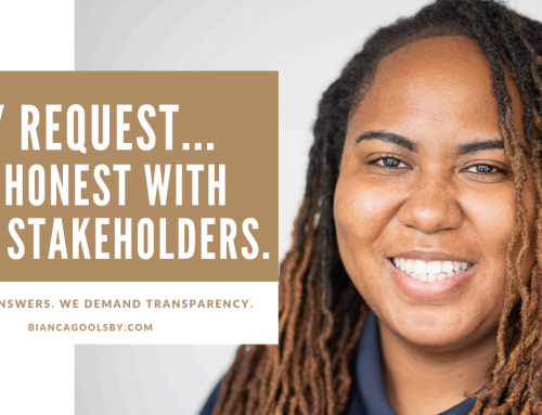 My request… Be honest with your stakeholders HCPS